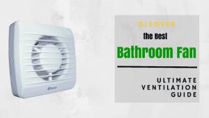 Best Bathroom Fan (1)