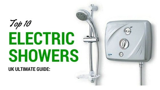 Top 10 Best Electric Showers Ultimate Review Guide