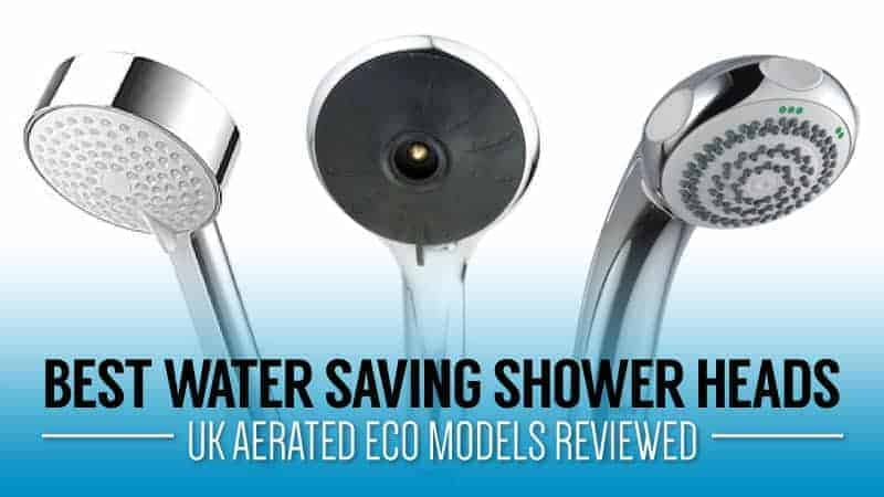 Best Water Saving Shower Heads – UK Aerated Eco Models Reviewed