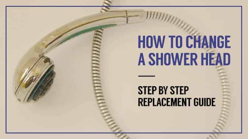 How to Change a Shower Head Step By Step Replacement Guide