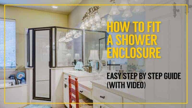 How to Fit a Shower Enclosure – Easy Step by Step Guide
