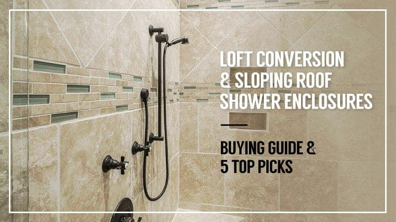 Loft Conversion Sloping Roof Shower Enclosures Buying