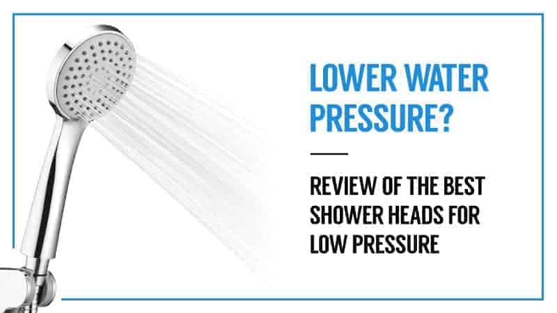 Low Water Pressure? Review of the Best Shower Heads for Low Pressure