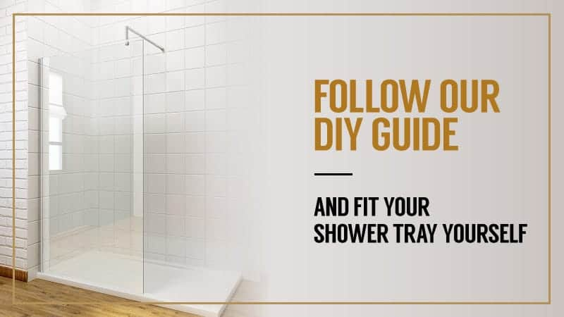 DIY Guide How to Fit a Shower Tray – Tips and Advice (UK)