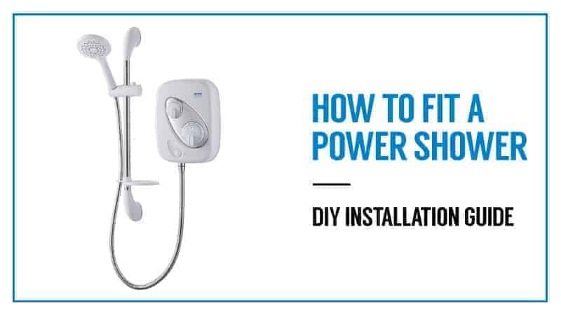 How to Fit a Power Shower – DIY Installation Guide 2019