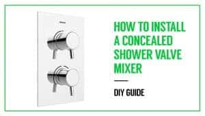 How to Install a Concealed Shower Valve Mixer – DIY Guide