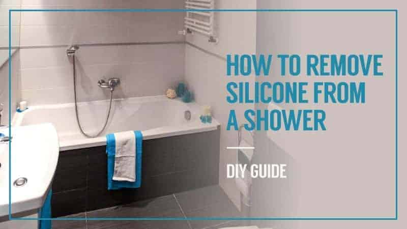 How to Remove Silicone from a Shower – DIY Guide