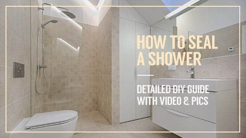 How to Seal a Shower – Detailed DIY Guide with Video and Pics