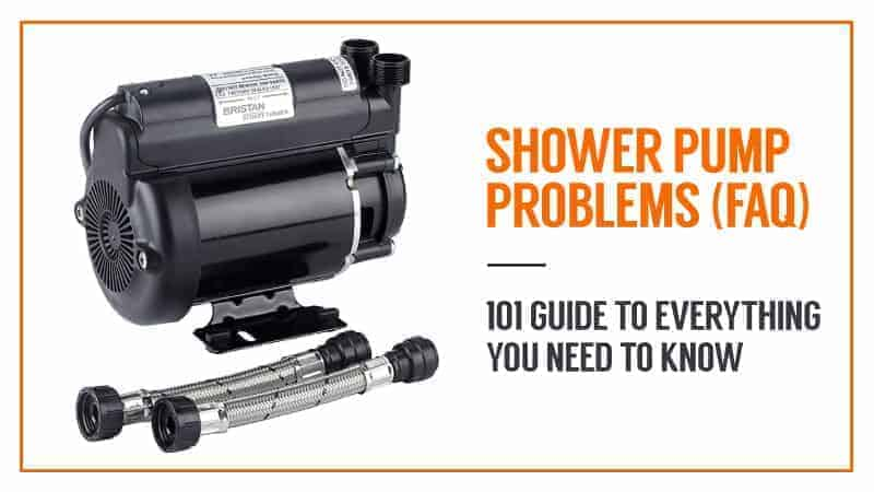 Shower Pump Problems (FAQ) – 101 Guide to Everything You Need to Know