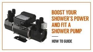 Boost Your Showers Power and Fit a Shower Pump - How to Guide