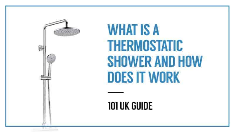 What is a thermostatic shower and How does it Work - 101 UK Guide