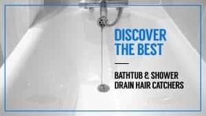 Discover-the-Best-Bathtub-Shower-Drain-Hair-Catchers
