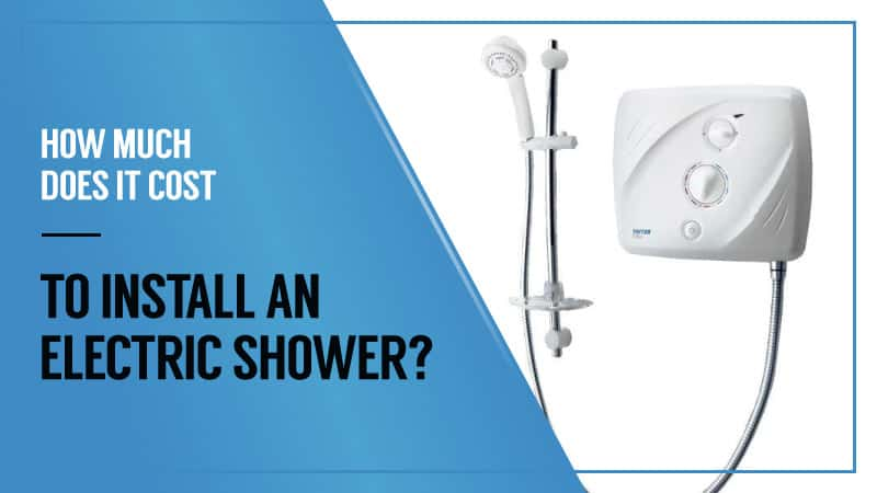 How Much Does it Cost to Install an Electric Shower
