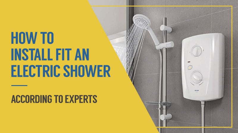 How to Install and Fit an Electric Shower